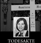 TODESAKTE TEUFELSAUSTREIBUNG - ANNELIESE MICHEL