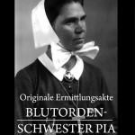 Buch: Originale Ermittlungsakte Blutorden-Schwester Pia